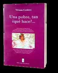 Viviana Cordero - Una pobre, tan ¿qué hace?...