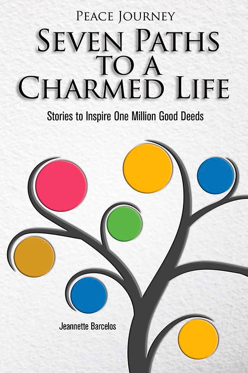 Peace Journey; Seven Paths to a Charmed Life