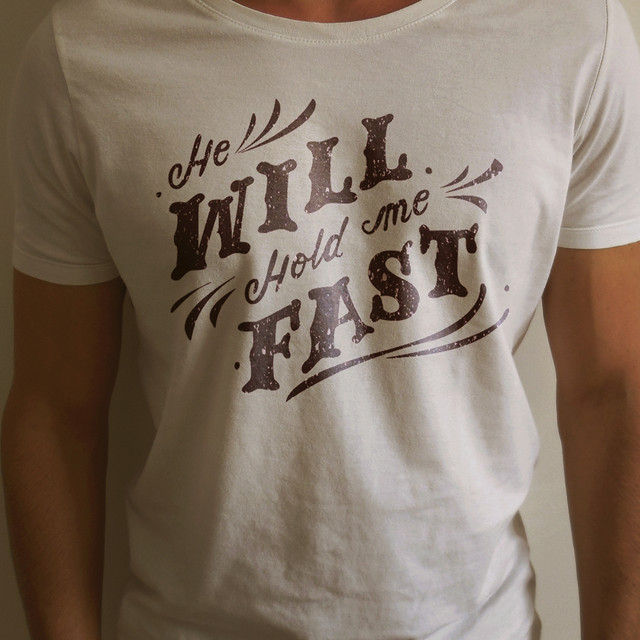 He Will Hold Me Fast Quote T-Shirt
