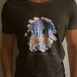 The Show Must Go On Shirt