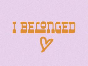 I belonged