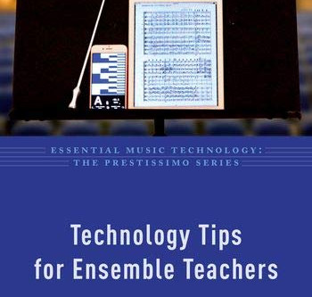 Technology Tips for Ensemble Teachers is Finally Available!
