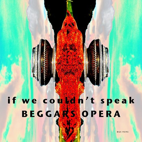 Beggars Opera | If We Couldn't Speak  (Digital Download)