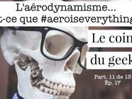 L'aérodynamisme! (Le Coin du Geek)