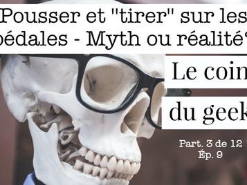 Pousser et ''tirer'' sur les pédales - Myth ou réalité? (Le coin du geek)