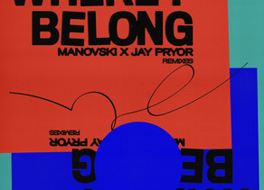 Jay Pryor and Manovski release remix package for 'Where I Belong'