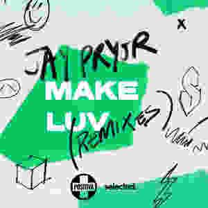 Jay Pryor Make Luv Remixes