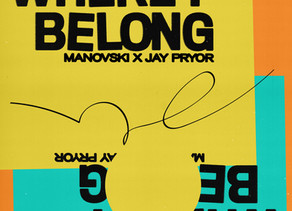 Jay Pryor releases new collaboration  'Where I Belong' with Manovski
