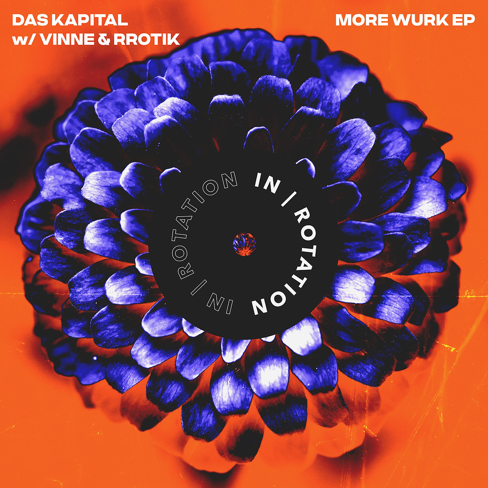 Das Kapital & rrotik - WURK [IN/ROTATION]