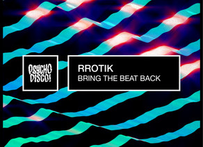 rrotik releases new EP 'Bring The Beat Back' on Psycho Disco Records