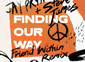 Jay Pryor releases Friend Within remix for 'Finding Our Way' with Steve James