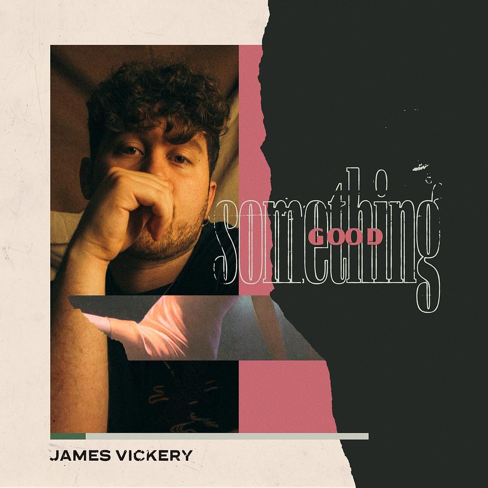 James Vickery 'Something Good' - co-written/prod. Maths Time Joy