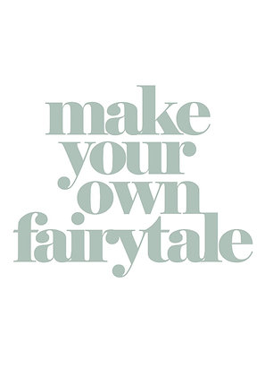 Make your own Fairytale - A5 Print