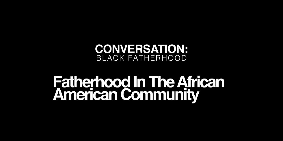 Conversation: Black Fatherhood