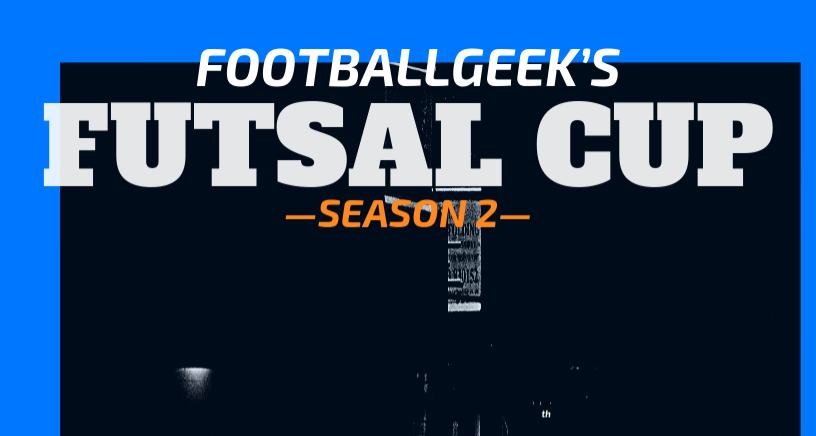 huge selection of b1705 1eaea FG Futsal Cup Season 2 (Open)