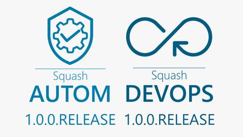 Les versions 1.0.0.RELEASE de Squash AUTOM et Squash DEVOPS disponibles
