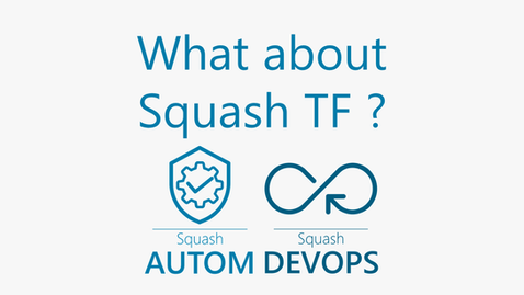 What about Squash TF with the output of Squash AUTOM and Squash DEVOPS?