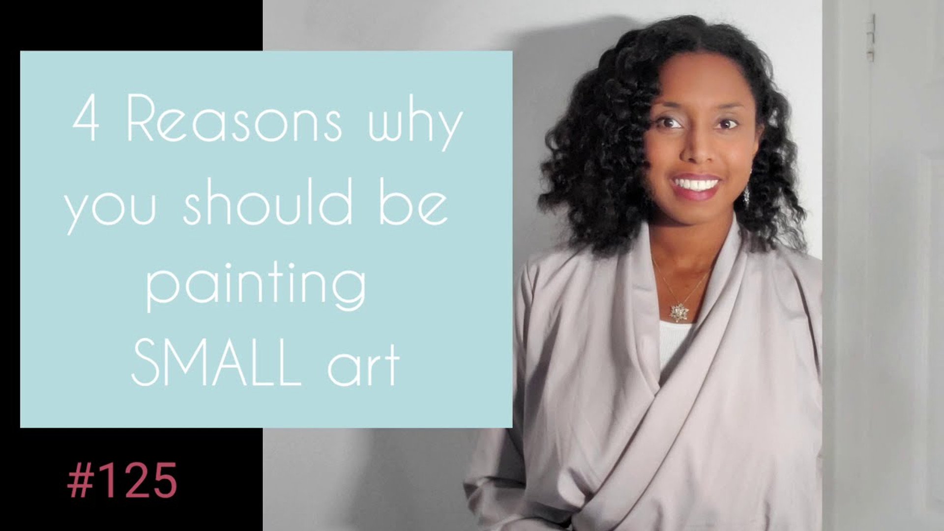 4 Reasons Why You Should Paint Small Art