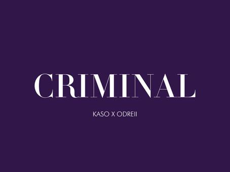 Odreii releases ''Criminal'' with Kaso