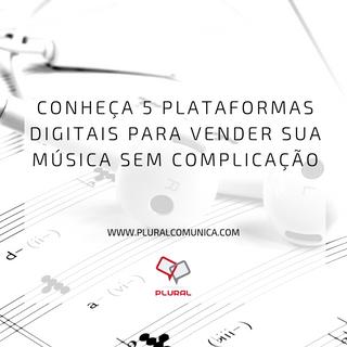 Cinco plataformas para vender sua música na Internet