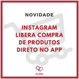 Instagram agora permite vender produtos dentro da plataforma