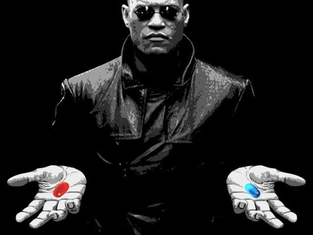 RED Pill or BLUE Pill ??