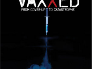 Vaxxed - The Truth Behind Vaccines & Autism