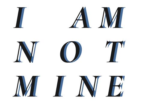 I am not mine