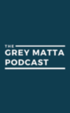 Copy of Copy of Grey Matta Podcast.png