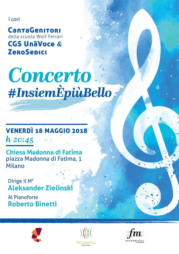 I CantaGenitori della scuola Wolf Ferrari, il Coro UnaVoce & il coro ZeroSedici  sono lieti di invitarvi al Concerto milanese #InsiemÈpiùBello