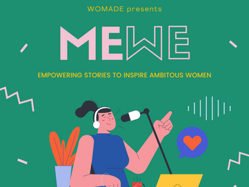 MeWE, a podcast of empowering stories to inspire ambitious women