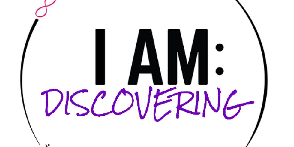 I AM: Discovering - Phase 2 January 2021
