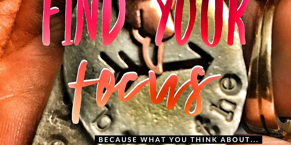 Finding Your Focus!  Part 3 of THE RETREAT