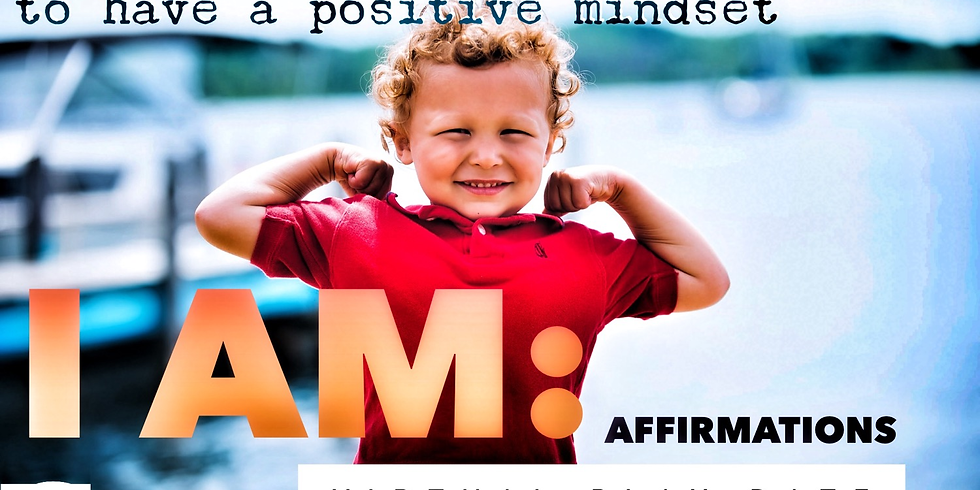 Virtual Play Date:  I AM.... Teaching our kids affirmations