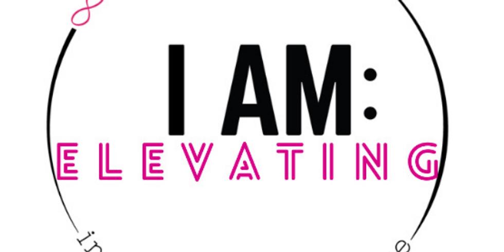 I AM: Elevating - Phase 3