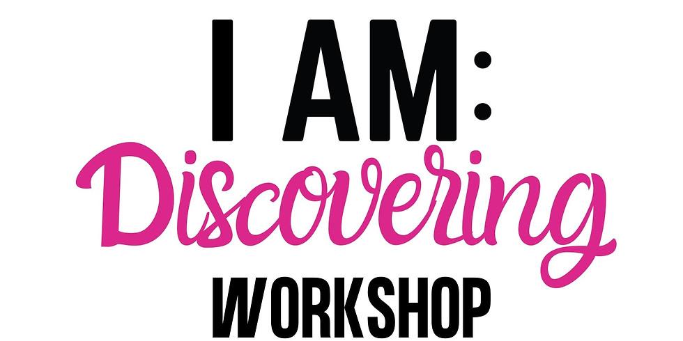 I AM: Discovering Workshop