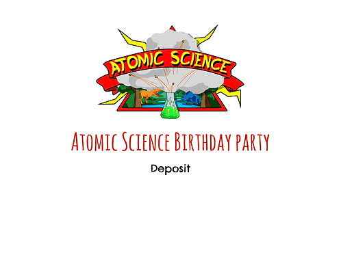 Atomic Science Birthday party deposit