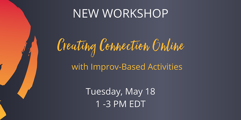 Creating Connection Online with Improv-Based Activities