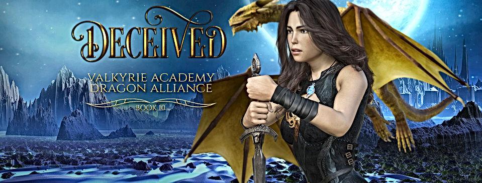 Deceived: Book 10 (Valkyrie Academy Dragon Alliance)