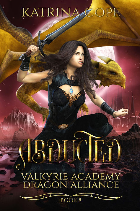 Abducted: Book 8 (Valkyrie Academy Dragon Alliance)