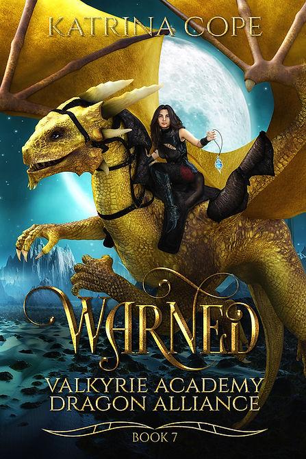Warned: Book 7 (Valkyrie Academy Dragon Alliance)