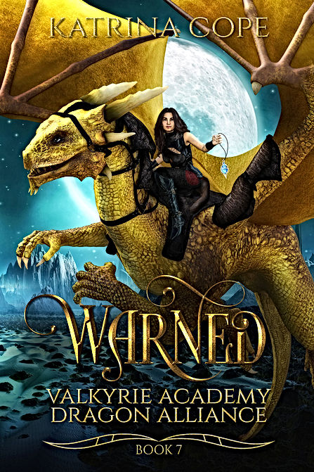Warned: Book 7 (Valkyrie Academy Dragon Alliance)