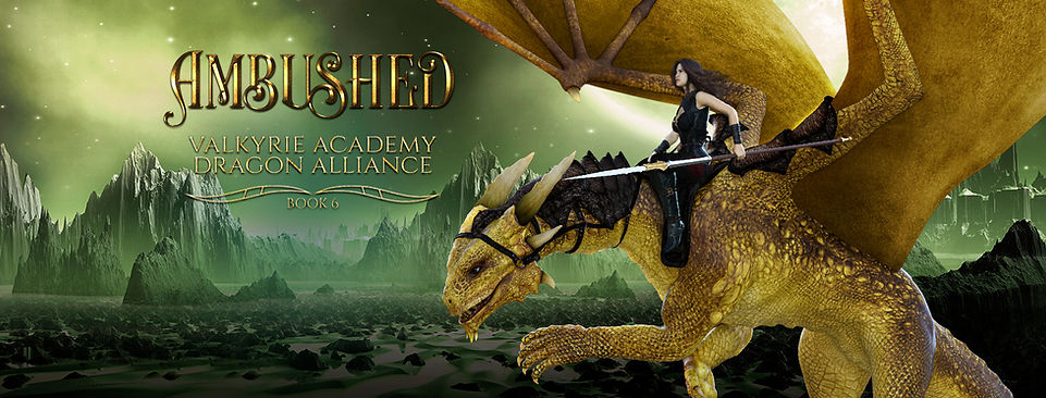 Ambushed: Book 6 (Valkyrie Academy Dragon Alliance)