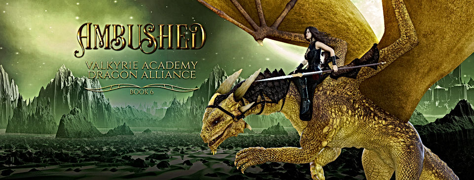 Ambushed: Book 6 (Valkyrie Academy Dragon Alliance)