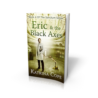 Eric & the Black Axes: Book 4 (The Sanctum Series)
