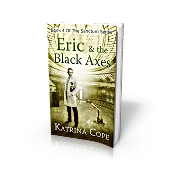 Eric & the Black Axes: Book 4 (The Sanctum Series)