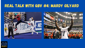 Real Talk #4 with QBV Featuring Former NFL Wide Receiver Mardy Gilyard