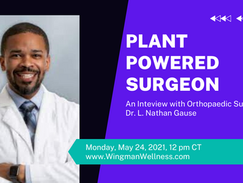 Plant Powered Surgeon - Dr. L. Nathan Gause
