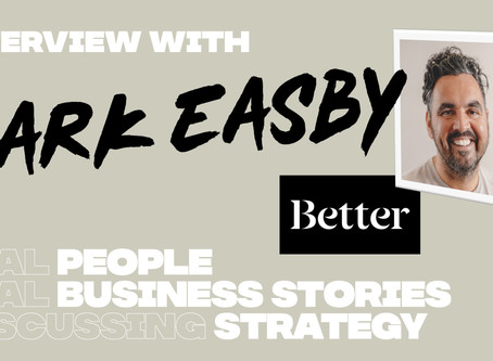 Interview Mark Easby, Founder + MD at Better
