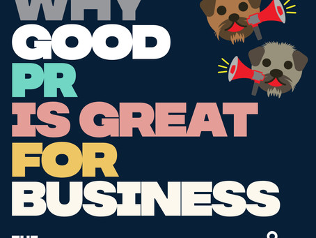 Why good PR is great for business!